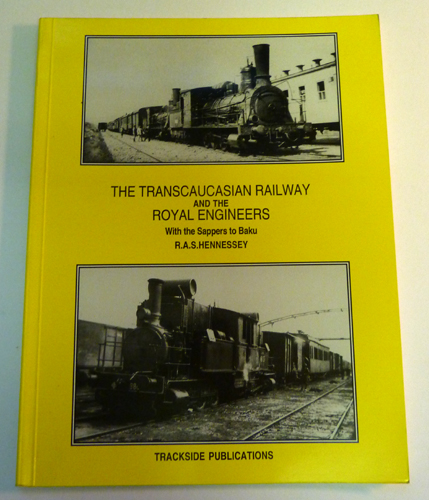Image for The Transcaucasian Railway and the Royal Engineers - With the Sappers to Baku
