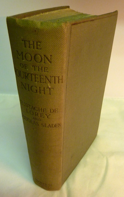 The Moon of the Fourteenth Night: Being the Private Life of an Unmarried  Diplomat in Persia During the Revolution  With 38 Illustrations from Old